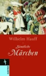 Wilhelm Hauff. Sämtliche Märchen.