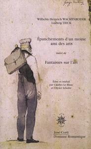 Wilhelm-Heinrich Wackenroder et Ludwig Tieck - Epanchements d'un moine suivi de Fantaisies sur l'art.
