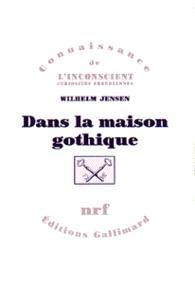 Wilhelm Jensen - Dans la maison gothique.