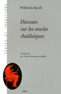 Wilhelm Kroll - Discours sur les oracles chaldaïques.