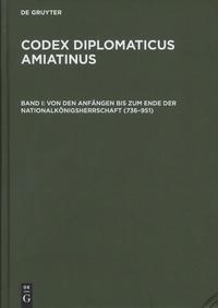 Wilhelm Kurze - Codex diplomaticus Amiatinus - Band 1, Von den Anfängen bis zum Ende der Nationalkönigsherrschaft (736-951).