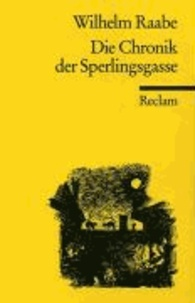 Wilhelm Raabe - Die Chronik der Sperlingsgasse.
