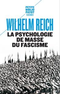 Wilhelm Reich - La psychologie de masse du fascisme.