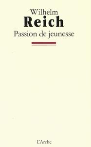 Wilhelm Reich - Passion de jeunesse - Une autobiographie, 1897-1922.