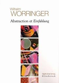 Wilhelm Robert Worringer - Abstraction et Einfühlung - Contribution à la psychologie du style.
