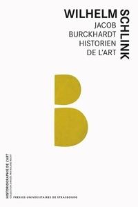 Wilhelm Schlink - Jacob Burckhardt historien de l'art - Conférences du Collège de France.