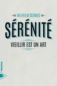 Wilhelm Schmid - Sérénité - Vieillir est un art.