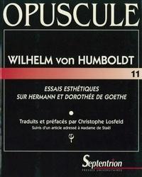 """Wilhelm von Humboldt - Essais esthétiques sur """"Hermann et Dorothée"""" de Goethe. suivis d'un Article adressé à Madame de Staël."""