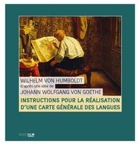 Wilhelm von Humboldt et Johann Wolfgang Von Goethe - Instructions pour la réalisation d'une carte générale des langues.
