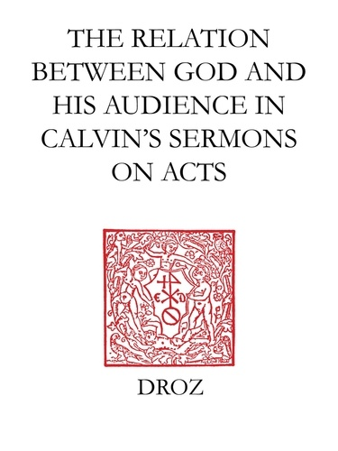 God calls us to his service. The relation Betwenn God and His Audience in Calvin's Sermons on Acts