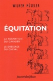 Wilhem Müseler - Equitation - La formation du cavalier, le dressage du cheval.
