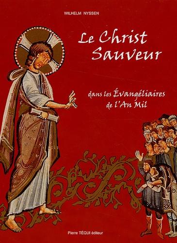 Wilhem Nyssen - Le Christ Sauveur - Dans les évangéliaires de l'An Mil.