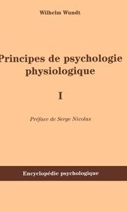 Wilhem Wundt - Principes de psychologie physiologique - Tome 1.