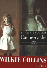 Wilkie Collins - Cache-cache.