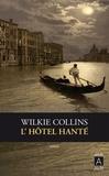 Wilkie Collins - L'hôtel hanté.