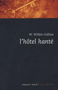 Wilkie Collins - L'hôtel hanté - Un mystère de la Venise moderne.