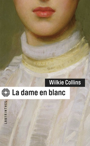 Wilkie Collins - La dame en blanc.
