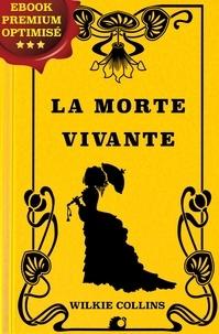 Wilkie Collins et Charles Bernard-Derosne - La morte vivante - Ebook premium.