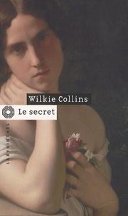 Wilkie Collins - Le Secret.