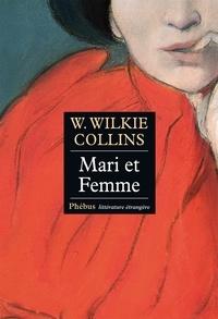 Wilkie Collins - Mari et Femme.