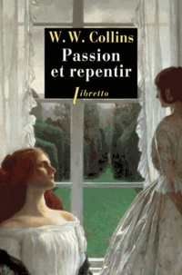 Wilkie Collins - Passion et repentir.