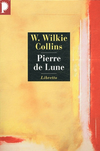 Wilkie Collins - Pierre de Lune.