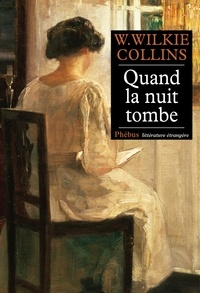Wilkie Collins - Quand la nuit tombe.