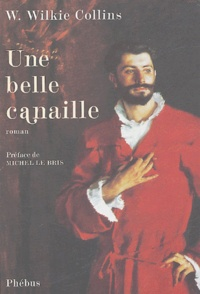 Wilkie Collins - Une belle canaille.