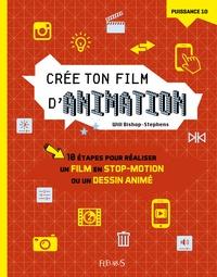 Crée ton film danimation - 10 étapes pour réaliser un film en stop-motion ou un dessin animé.pdf