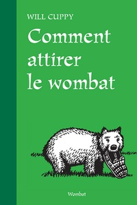 Will Cuppy - Comment attirer le wombat.
