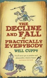 Will Cuppy - The Decline and Fall of Practically Everybody.
