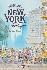 Will Eisner - New York Trilogie Tome 3 : Les Gens.
