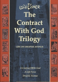 Will Eisner - The Contract with God Trilogy  : Life on Dropsie Avenue - A Contract with God ; A Life Force ; Dropsie Avenue.