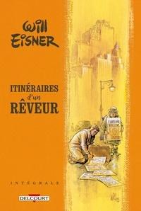 Will Eisner - Will Eisner - Itinéraires d'un rêveur - Intégrale.