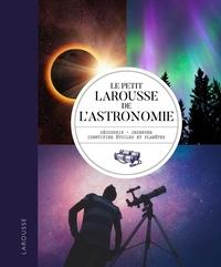 Will Gater et Anton Vamplew - Le Petit Larousse de l'astronomie.