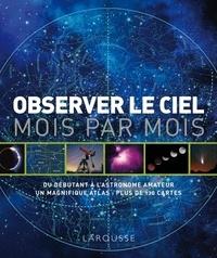 Will Gater - Observer le ciel mois par mois.