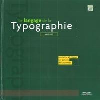 Will Hill - Le langage de la typographie - Connaître et choisir ses polices de caractères.
