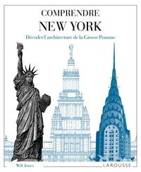 Will Jones - Comprendre New York - Décoder l'architecture de la Grosse Pomme.