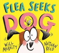 Will Mabbitt et Nathan Reed - Flea Seeks Dog.