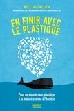 Will McCallum - En finir avec le plastique - Pour un monde sans plastique à la maison comme à l'horizon.