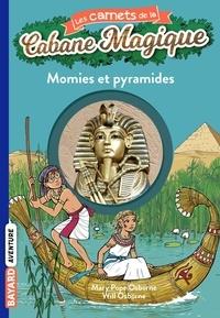 Will Osborne et Mary Pope Osborne - Les carnets de la cabane magique Tome 3 : Momies et pyramides.