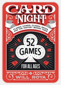 Will Roya - Card Night - Classic Games, Classic Decks, and The History Behind Them.