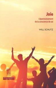Will Schutz - Joie - L'épanouissement de la conscience de soi.