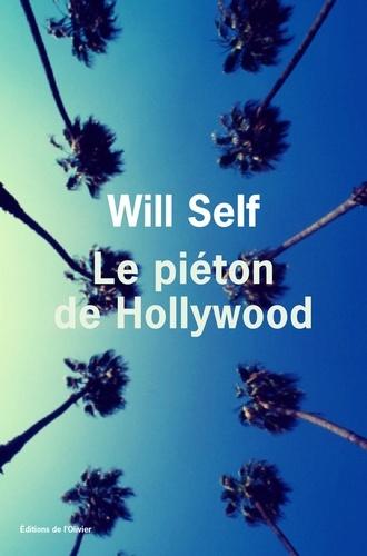 Le piéton de Hollywood. Souvenirs d'avant la chute