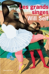 Will Self - Les grands singes.