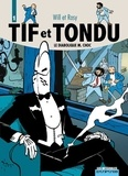 Will et  Rosy - Tif et Tondu Tome 1 : Le diabolique M.Choc - La Main Blanche ; Le retour de Choc ; Passez muscade.
