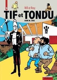 Will et Maurice Rosy - Tif et Tondu Tome 3 : Signé M. Choc - Plein gaz ; La Villa du Long-Cri ; Choc au Louvre.