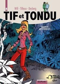 Will et Maurice Tillieux - Tif et Tondu Tome 8 : Enquêtes mystérieuses - Aventure birmane, Le gouffre interdit, Les passe-montagne.