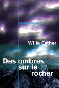 Willa Cather - Des ombres sur le rocher.