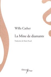 Willa Cather - La mine de diamants.
